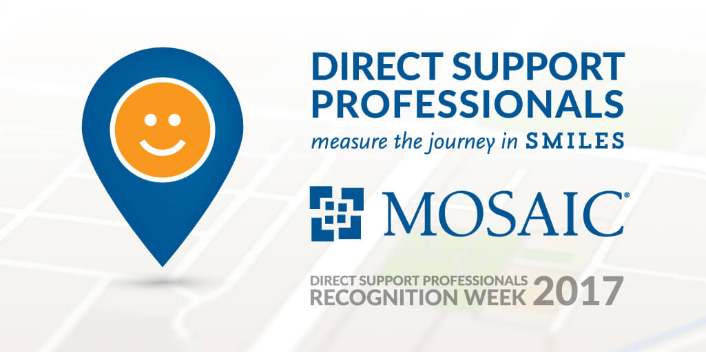 Direct Support Professionals Recognition Week 2017: DSPs measure the journey in smiles