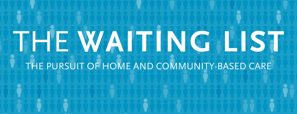 The Waiting List: The Pursuit of Home and Community-Based Care
