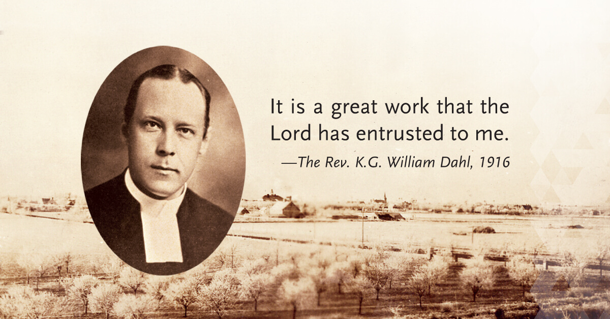 """""""It is a great work that the Lord has entrusted to me."""" - Pastor Dahl"""
