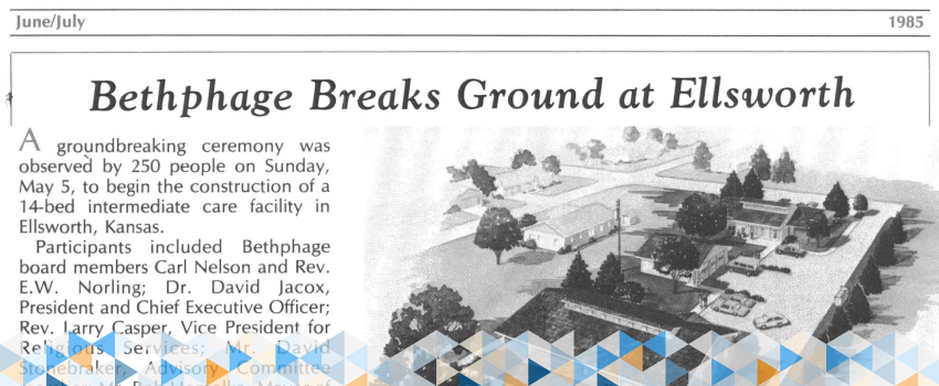 "Newspaper article that reads ""Bethphage Breaks Ground at Ellsworth"" from June/July 1985"